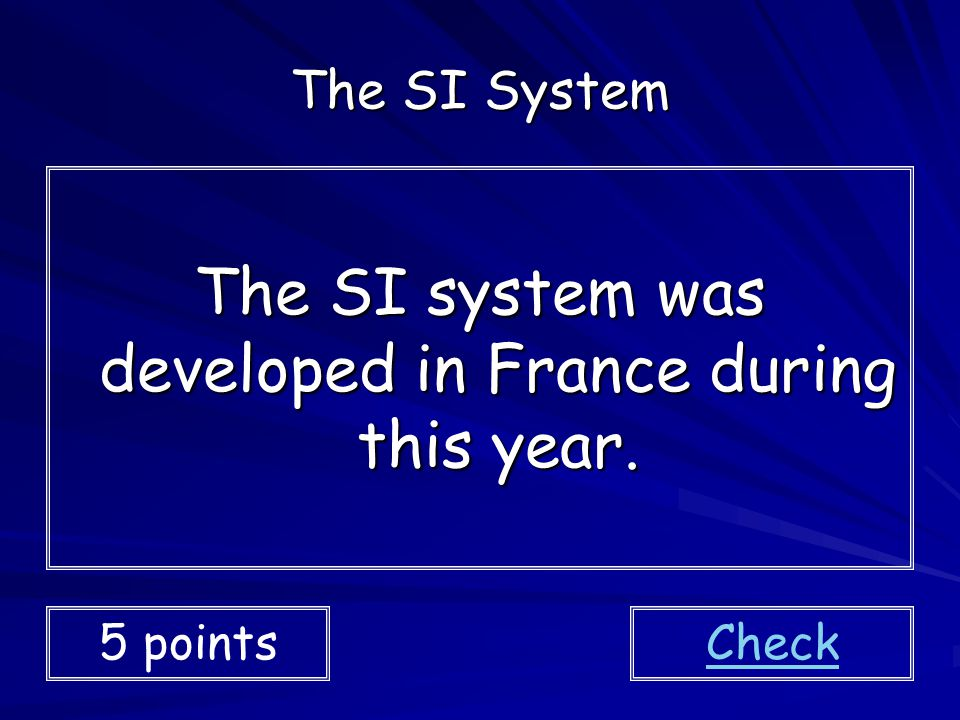 The SI system was developed in France during this year.
