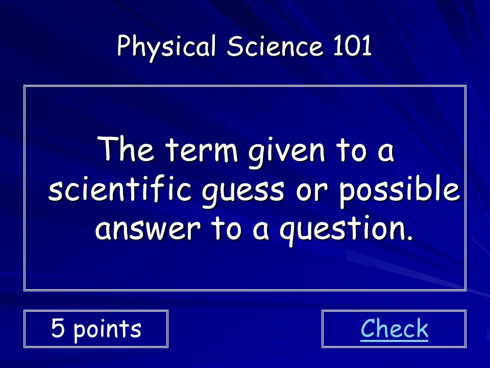 The term given to a scientific guess or possible answer to a question.