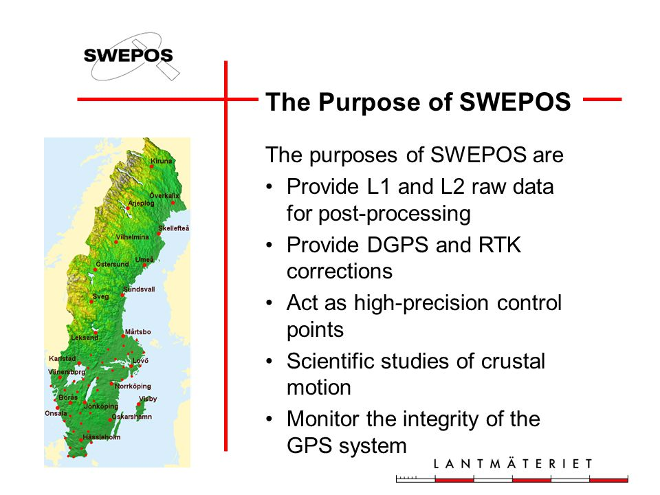 The Purpose of SWEPOS The purposes of SWEPOS are