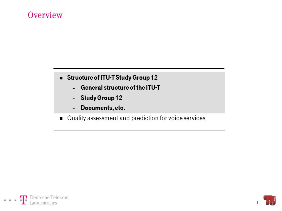 Structure of ITU-T Study Group 12 General structure of the ITU-T.