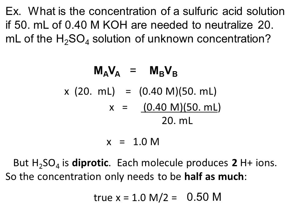 Ex. What is the concentration of a sulfuric acid solution if 50