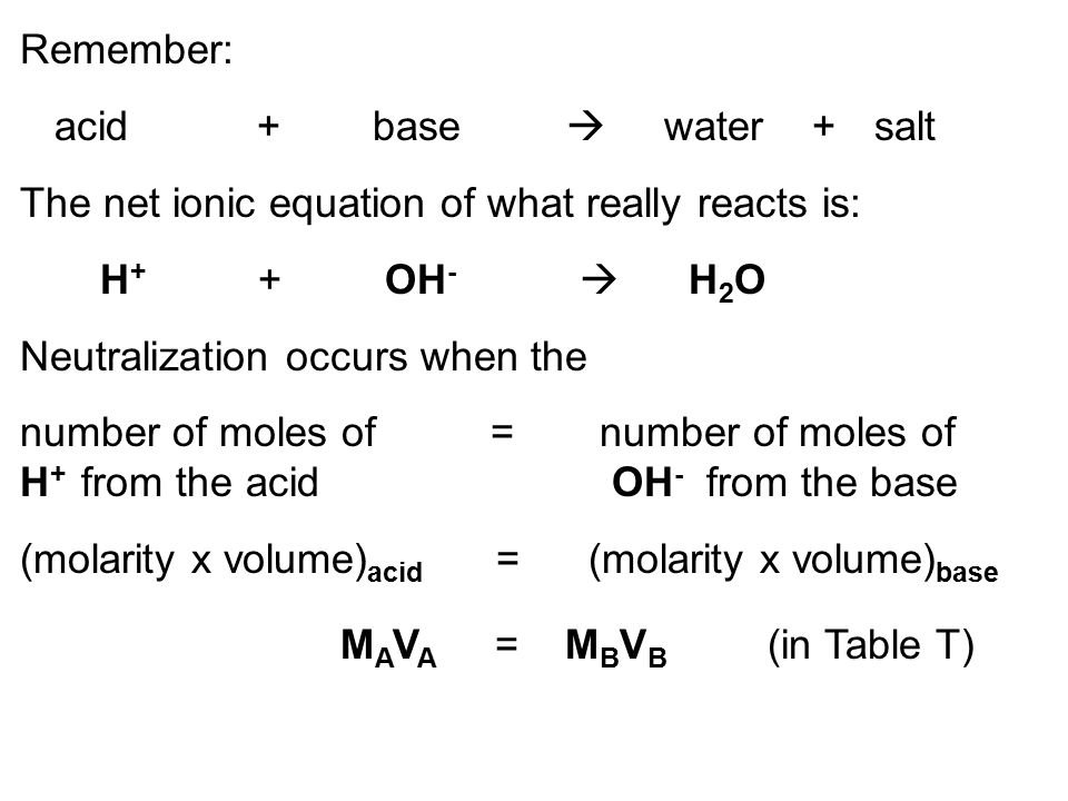 Remember: acid + base  water + salt. The net ionic equation of what really reacts is: