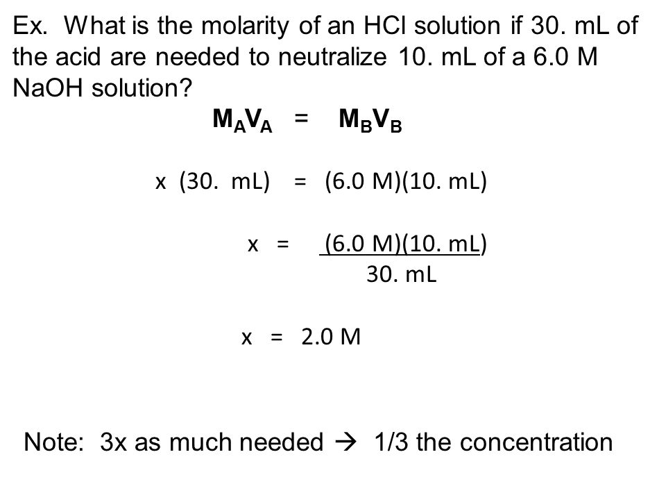 Ex. What is the molarity of an HCl solution if 30
