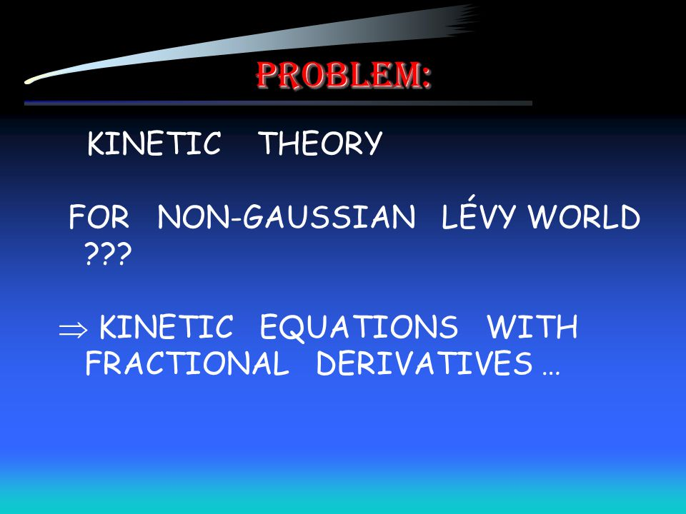 problem: FOR NON-GAUSSIAN LÉVY WORLD