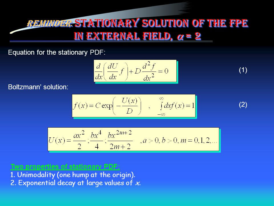 Reminder: Stationary solution of the FPE in external field,  = 2