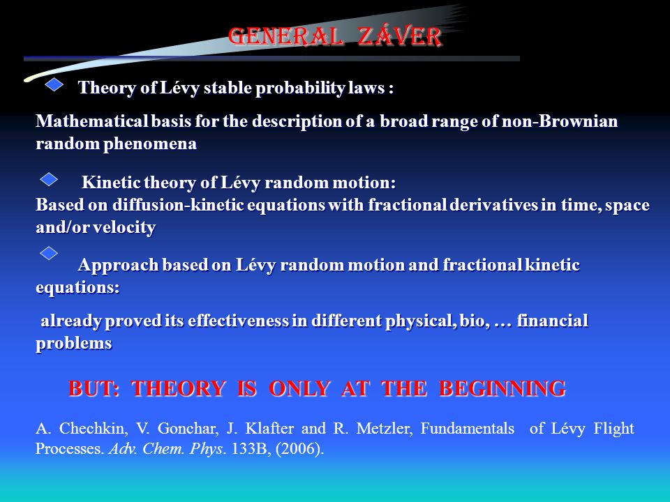 General ZÁver BUT: THEORY IS ONLY AT THE BEGINNING