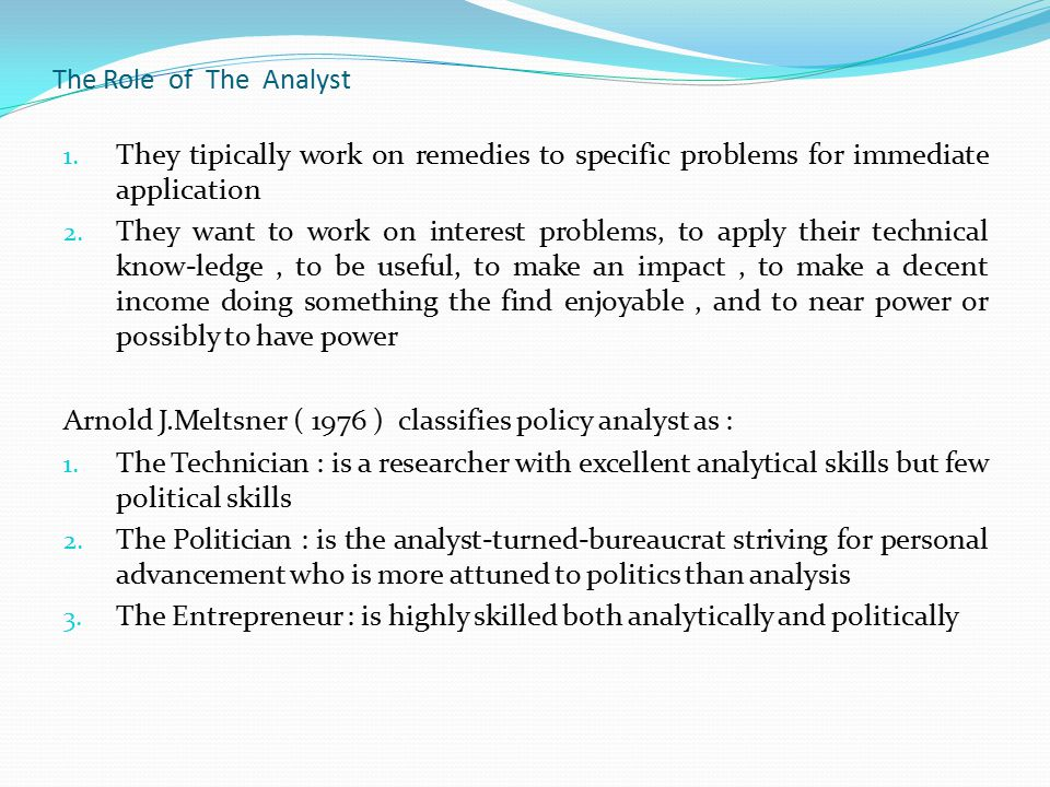 The Role of The Analyst They tipically work on remedies to specific problems for immediate application.