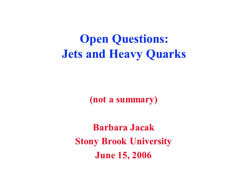 Open Questions: Jets and Heavy Quarks