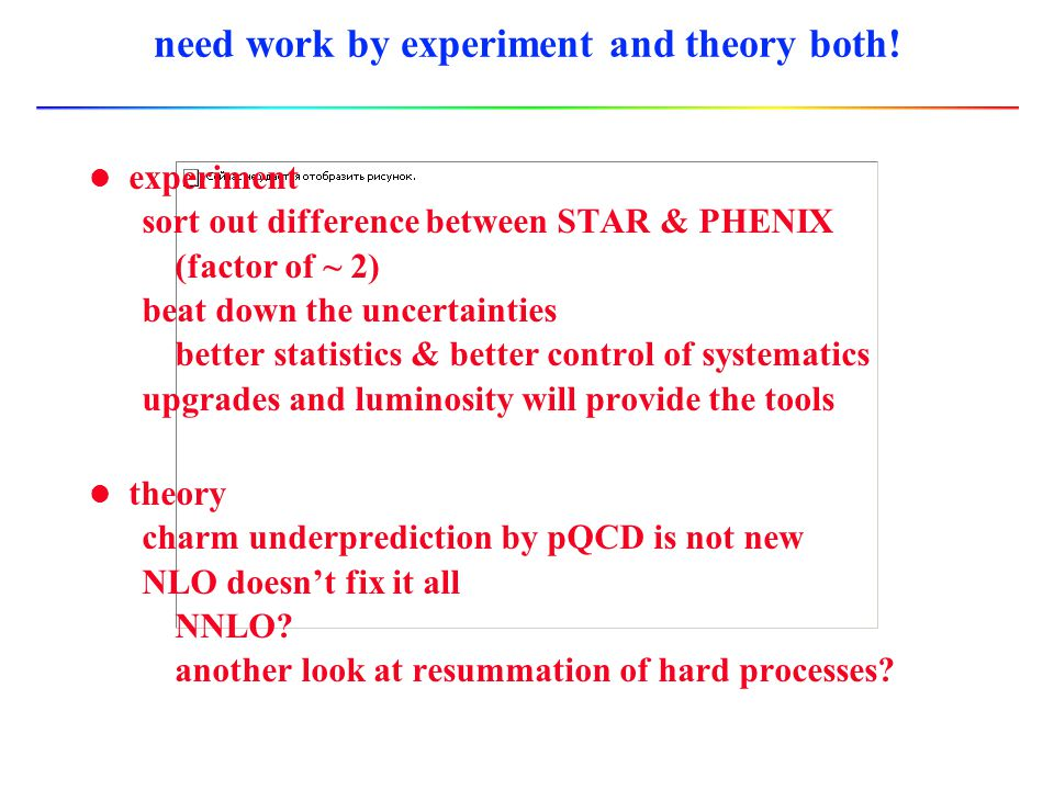 need work by experiment and theory both!