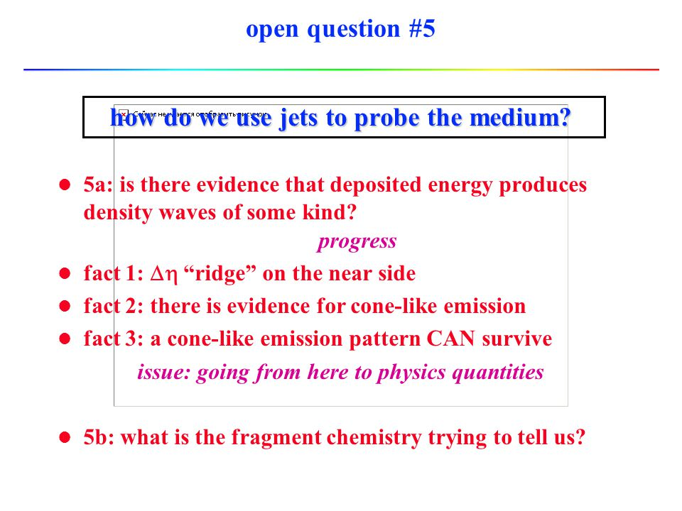 open question #5 how do we use jets to probe the medium