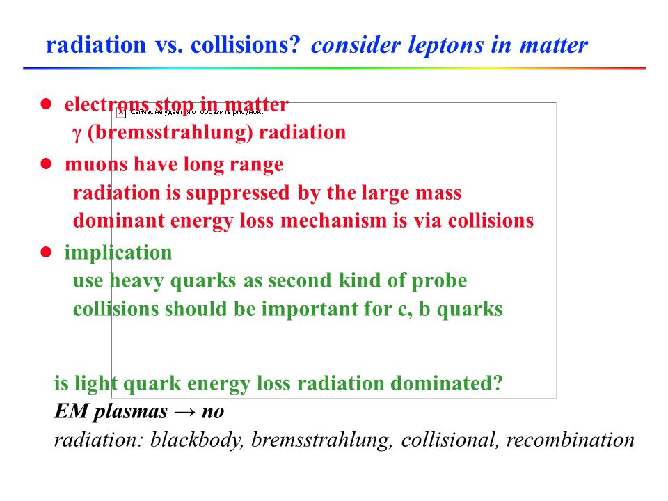radiation vs. collisions consider leptons in matter