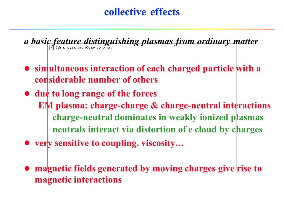 collective effects a basic feature distinguishing plasmas from ordinary matter.