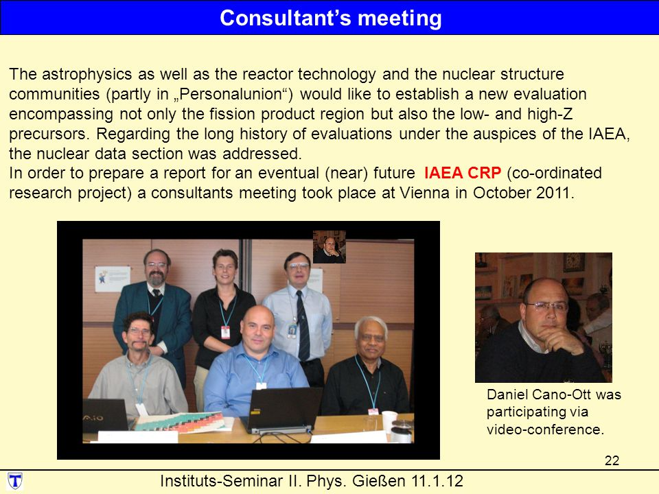 Consultant's meeting The astrophysics as well as the reactor technology and the nuclear structure.