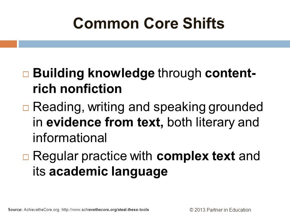 Common Core Shifts Building knowledge through content- rich nonfiction