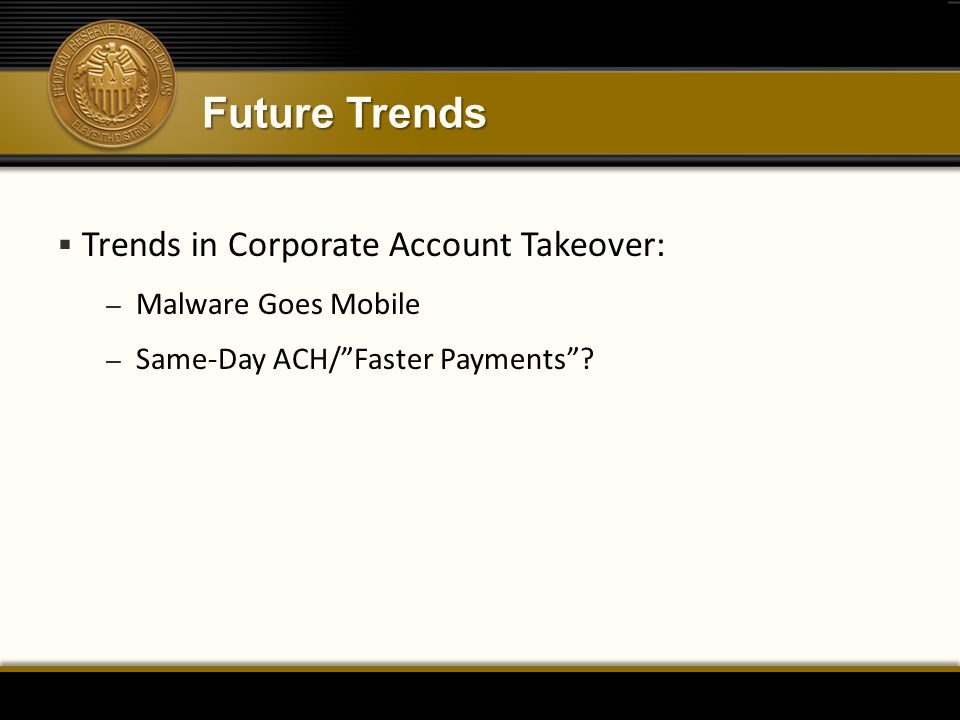 Future Trends Trends in Corporate Account Takeover:
