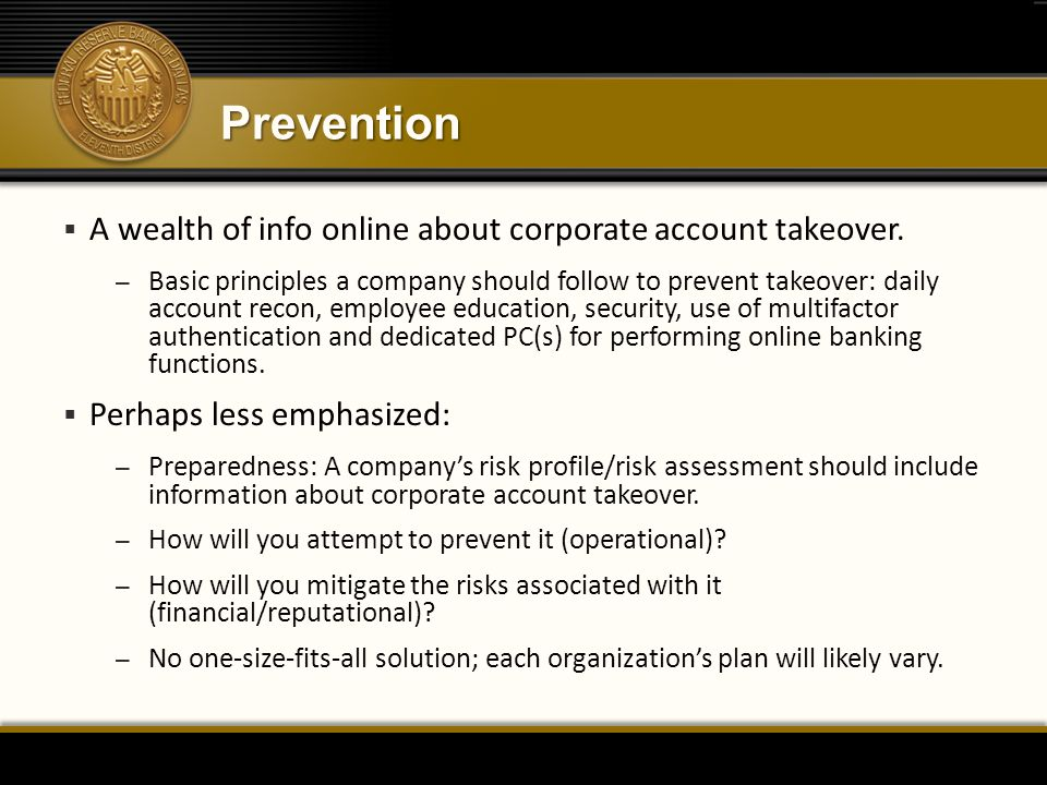 Prevention A wealth of info online about corporate account takeover.