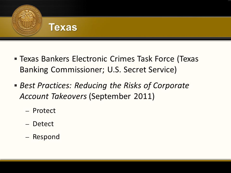 Texas Texas Bankers Electronic Crimes Task Force (Texas Banking Commissioner; U.S. Secret Service)