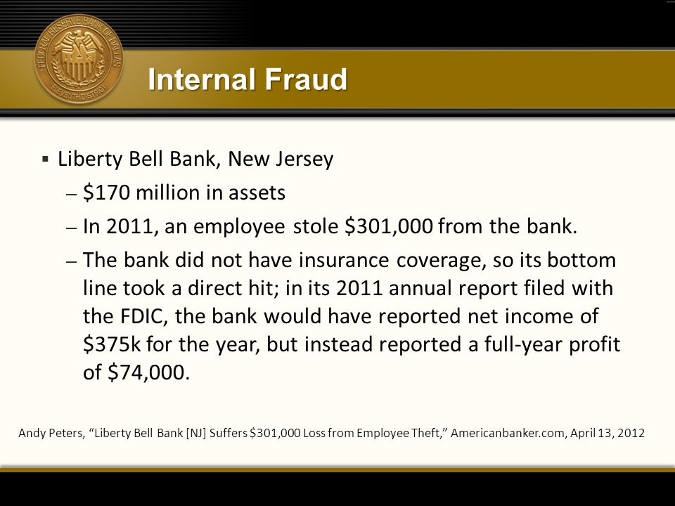 Internal Fraud Liberty Bell Bank, New Jersey $170 million in assets