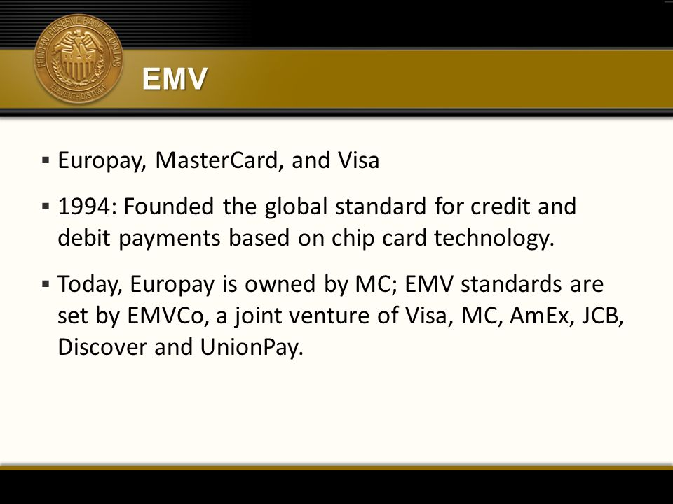 EMV Europay, MasterCard, and Visa