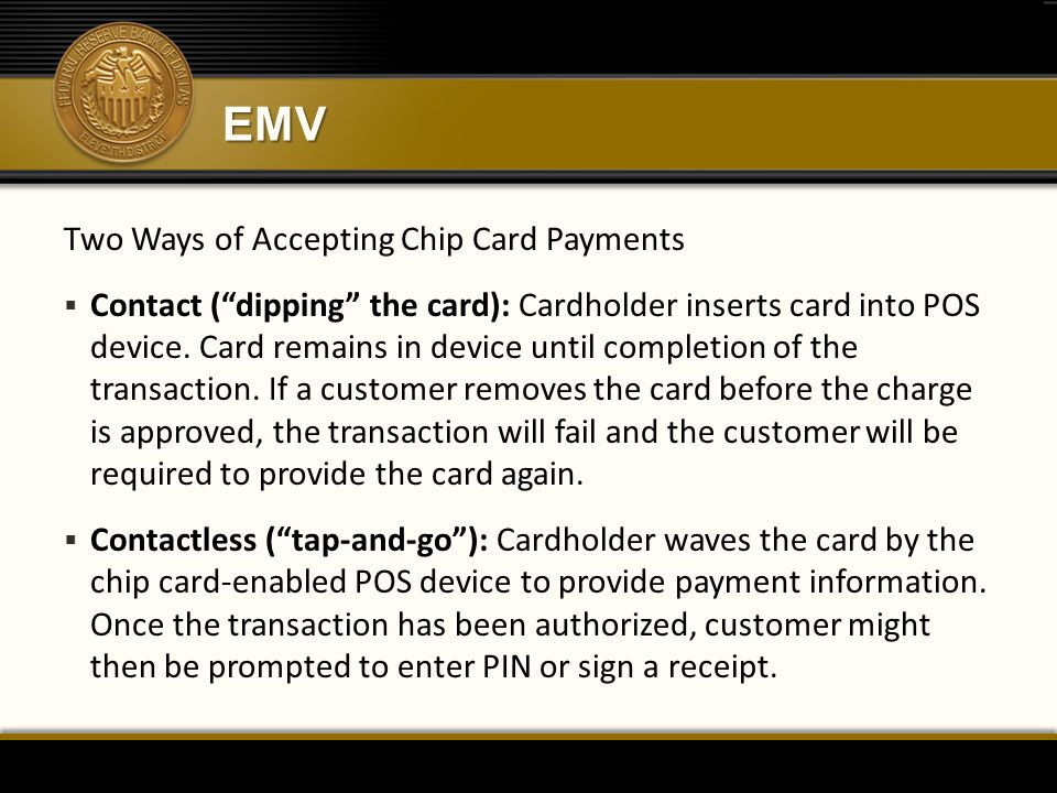 EMV Two Ways of Accepting Chip Card Payments