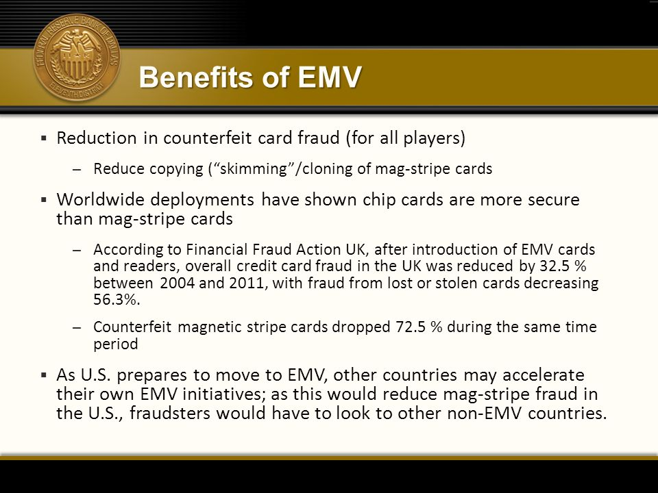 Benefits of EMV Reduction in counterfeit card fraud (for all players)