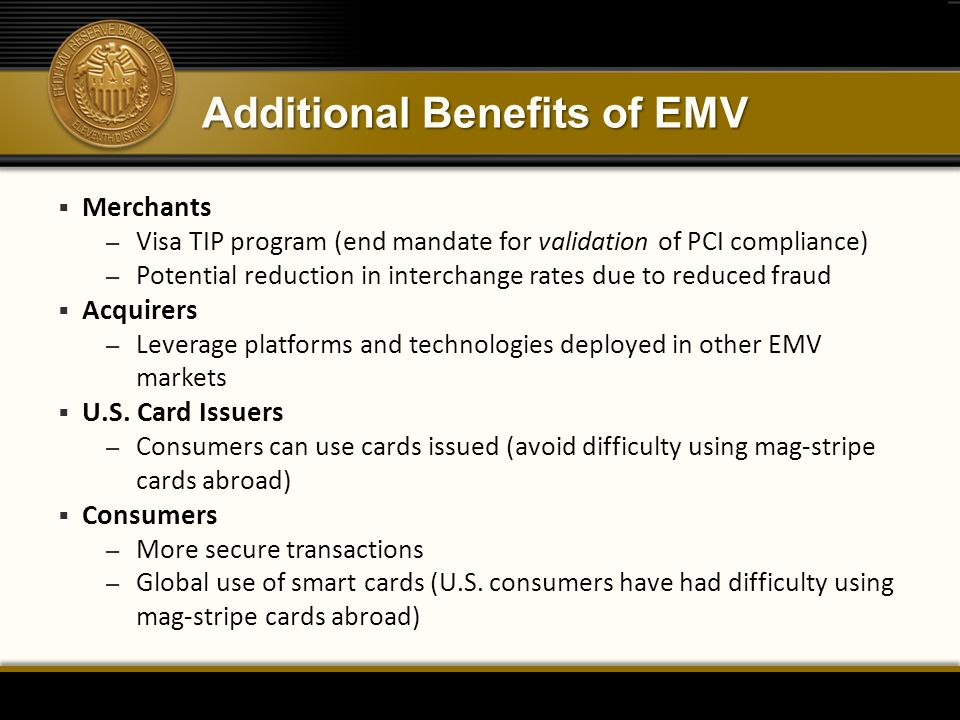 Additional Benefits of EMV