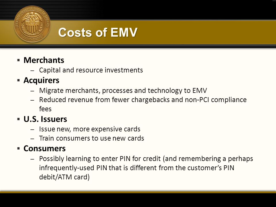 Costs of EMV Merchants Acquirers U.S. Issuers Consumers