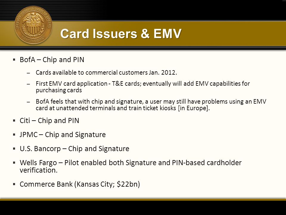 Card Issuers & EMV BofA – Chip and PIN Citi – Chip and PIN