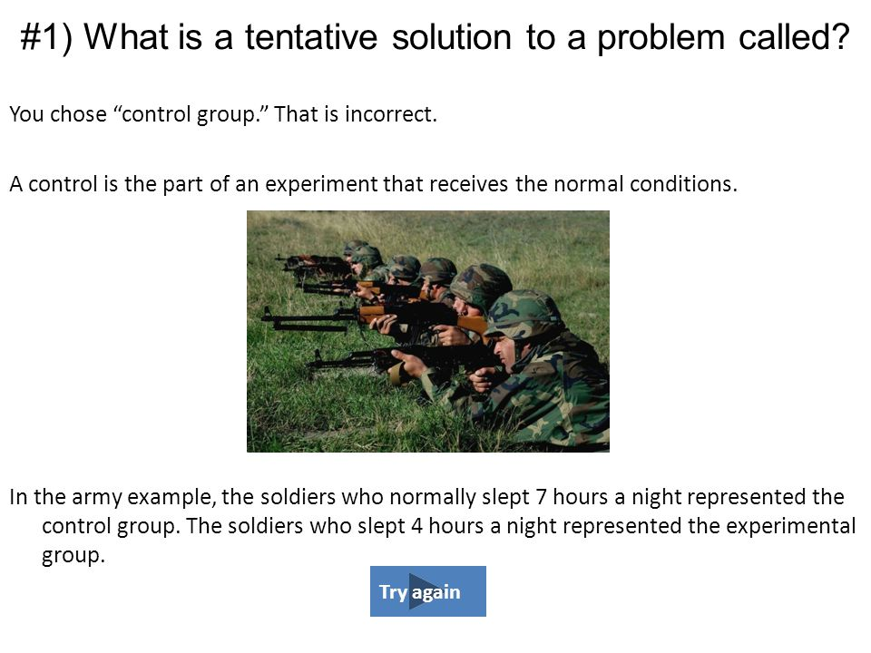 #1) What is a tentative solution to a problem called