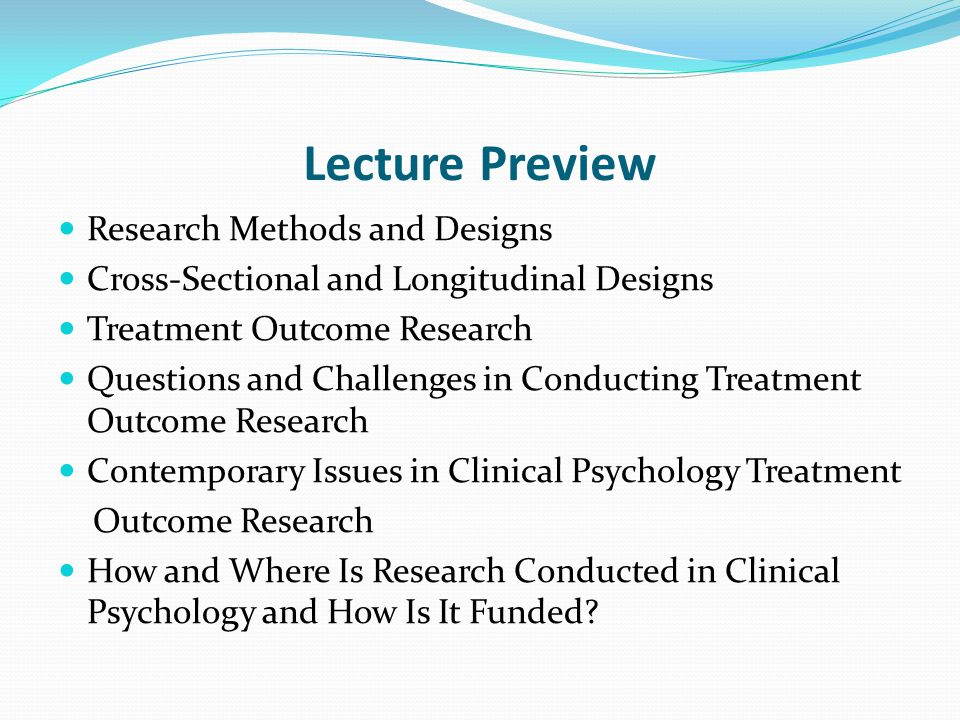 Lecture Preview Research Methods and Designs
