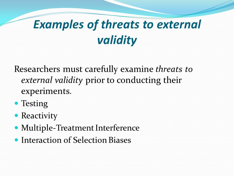 Examples of threats to external validity