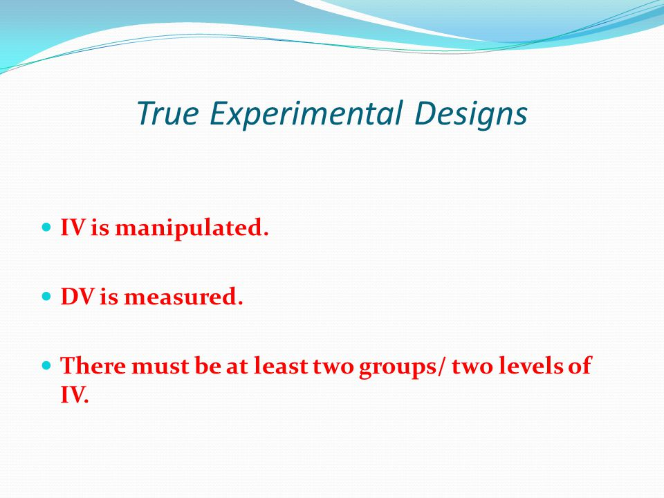 True Experimental Designs