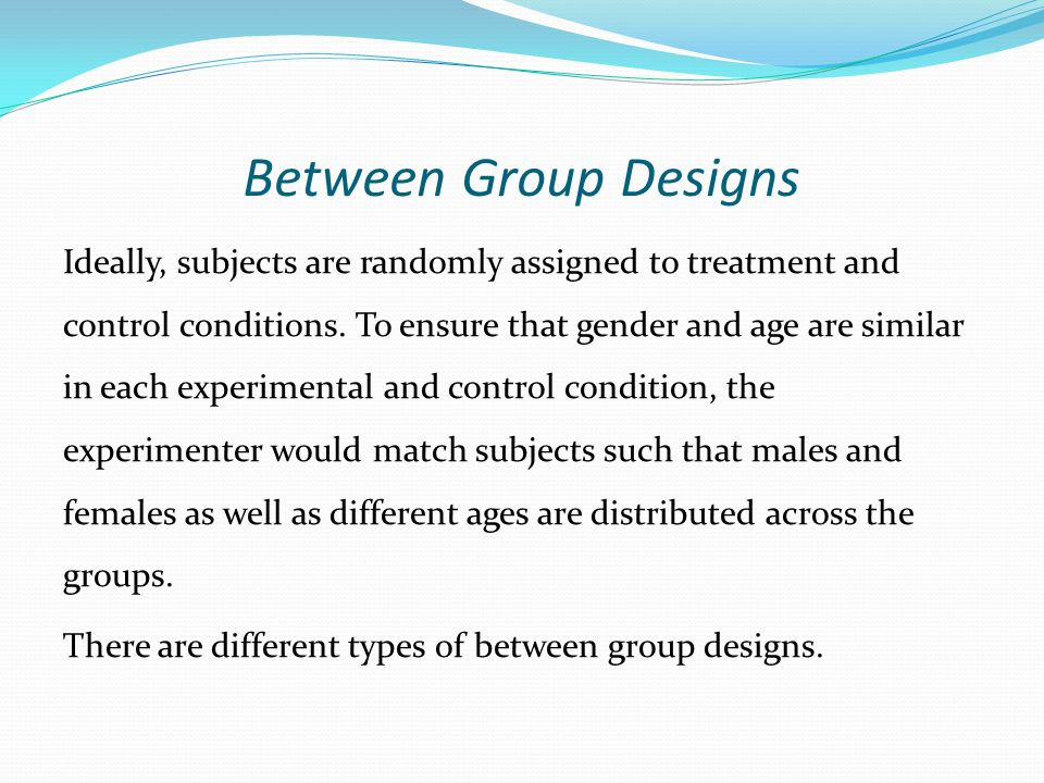 Between Group Designs