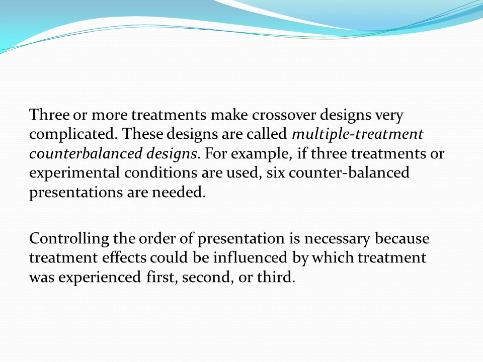 Three or more treatments make crossover designs very complicated