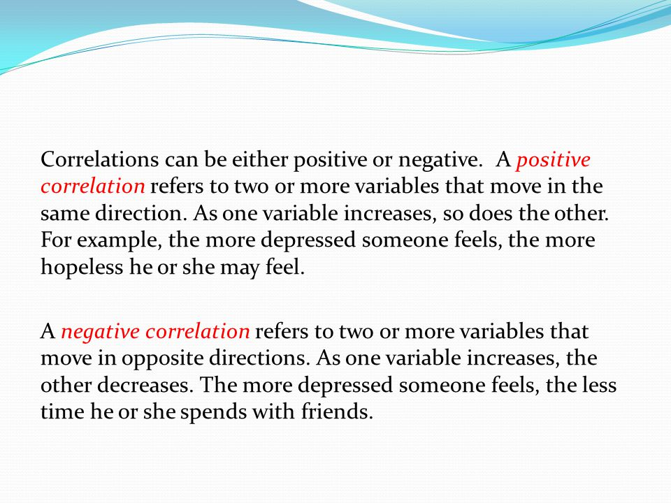 Correlations can be either positive or negative