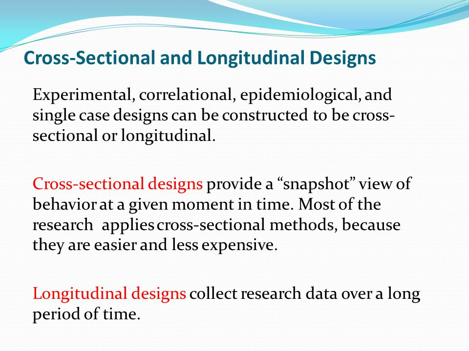 Cross-Sectional and Longitudinal Designs