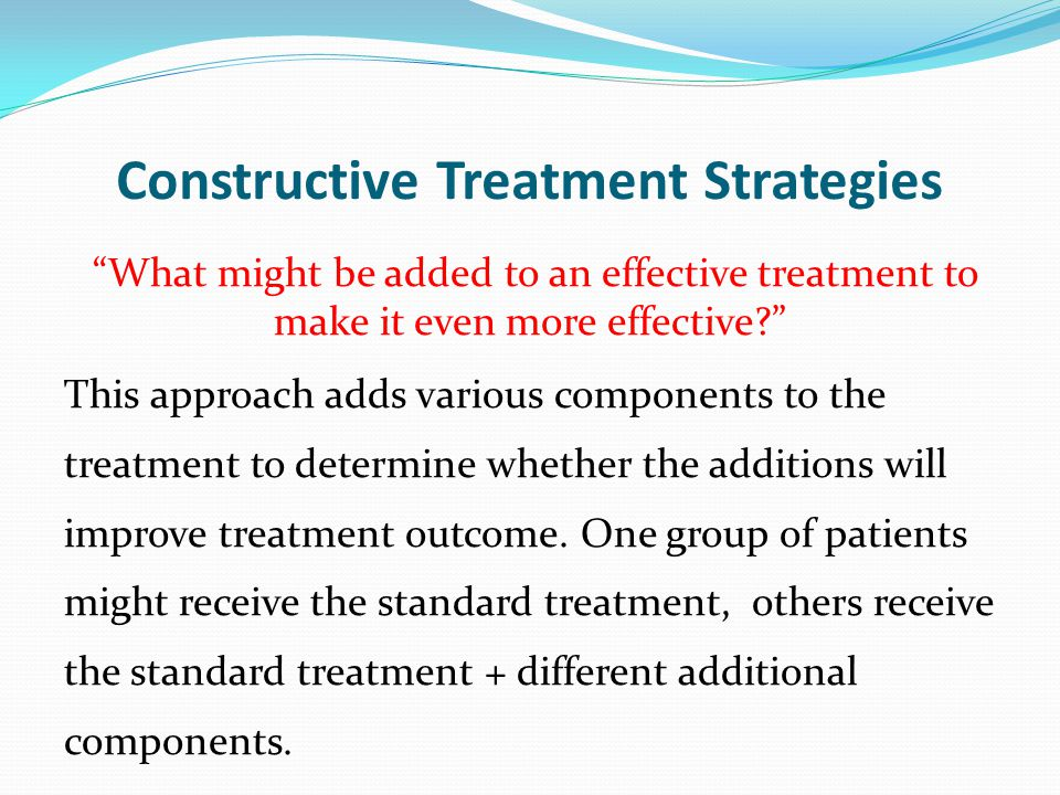 Constructive Treatment Strategies
