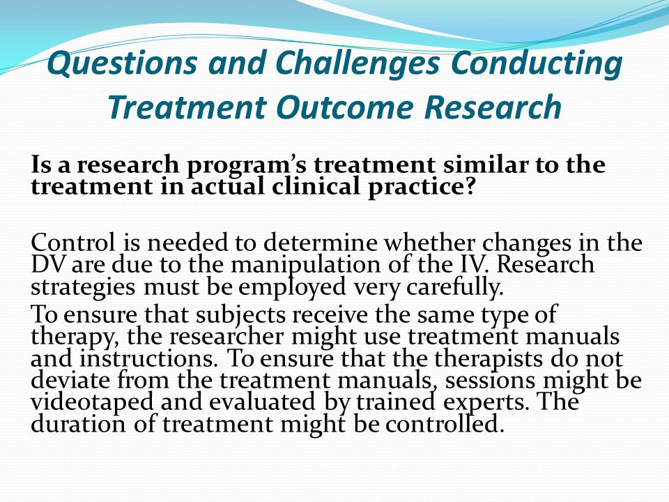 Questions and Challenges Conducting Treatment Outcome Research