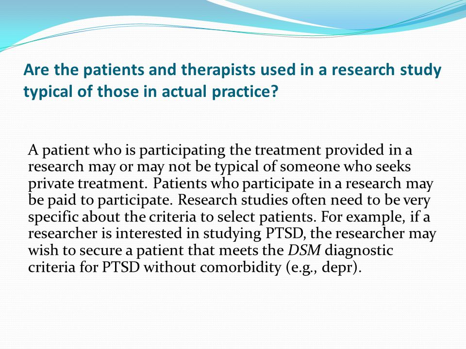 Are the patients and therapists used in a research study typical of those in actual practice