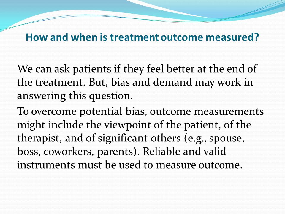 How and when is treatment outcome measured