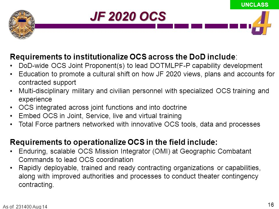 12/19/2011 JF 2020 OCS. Requirements to institutionalize OCS across the DoD include: