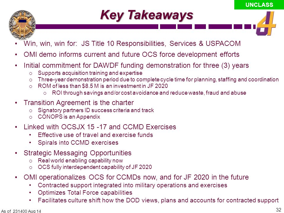 As of 131300 Sep 13 Key Takeaways. Win, win, win for: JS Title 10 Responsibilities, Services & USPACOM.