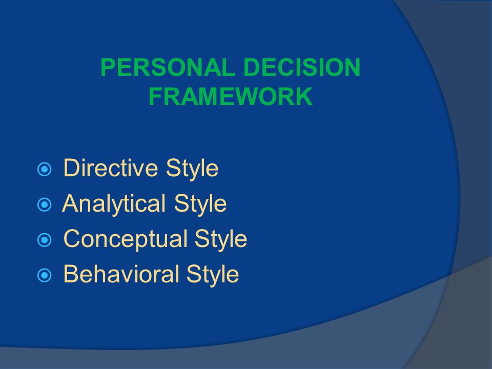 directive decision making style Those using rational decision making models are obviously adopting an analytical decision making style and examples of these rational models can be found here to decide or not to decide: this is an interesting categorization of different types of decision making styles.