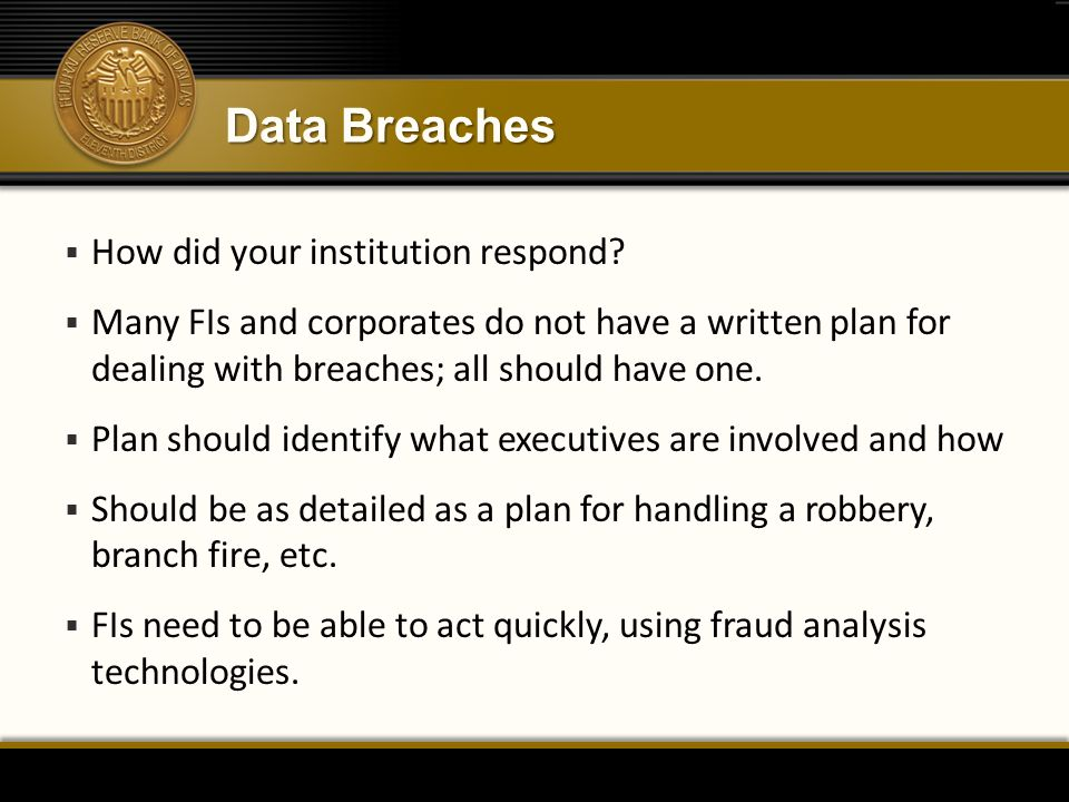 Data Breaches How did your institution respond