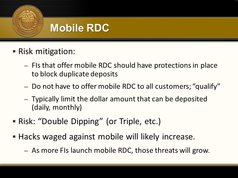 Mobile RDC Risk mitigation: Risk: Double Dipping (or Triple, etc.)