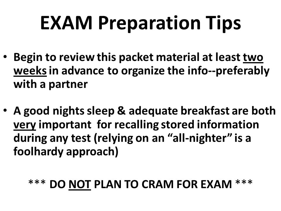 *** DO NOT PLAN TO CRAM FOR EXAM ***