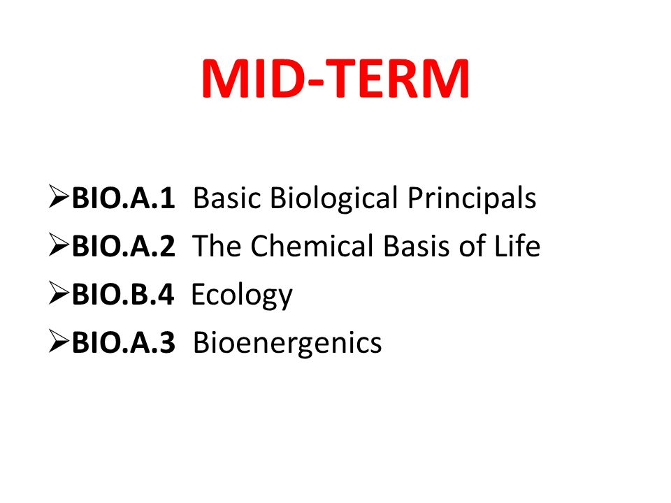 MID-TERM BIO.A.1 Basic Biological Principals