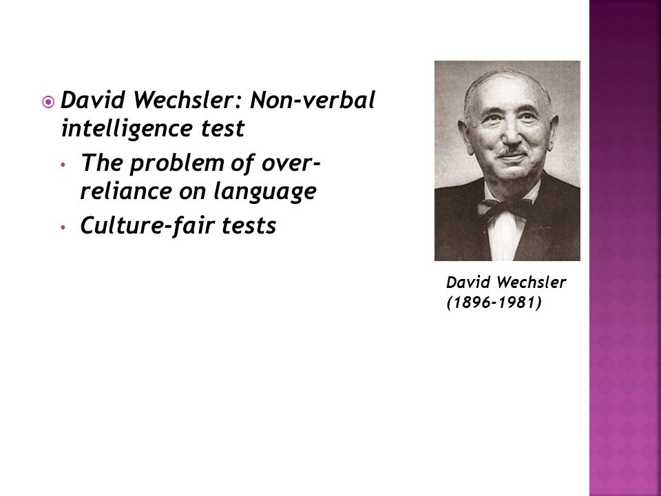 David Wechsler: Non-verbal intelligence test