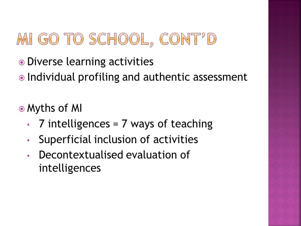 MI go to school, cont'd Diverse learning activities