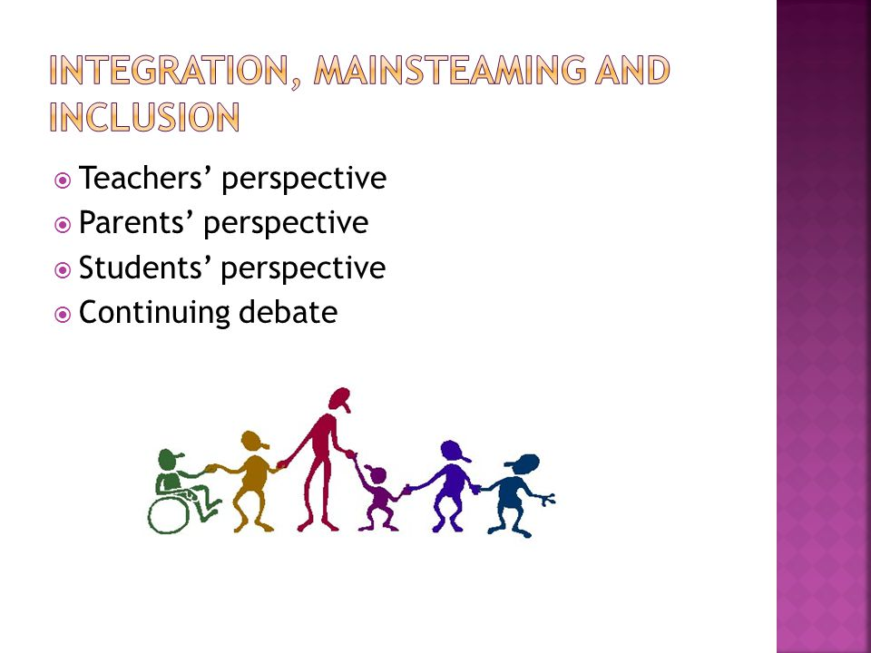 Integration, mainsteaming and inclusion